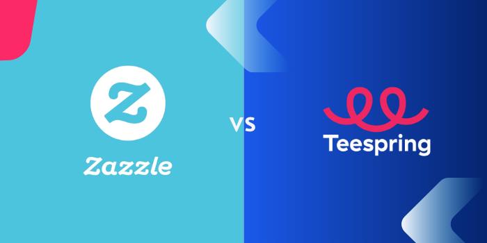 Teespring Vs Zazzle