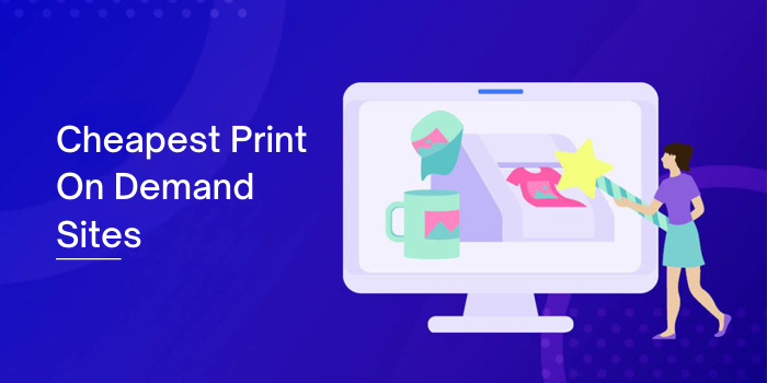 10 Cheapest Print On Demand Sites