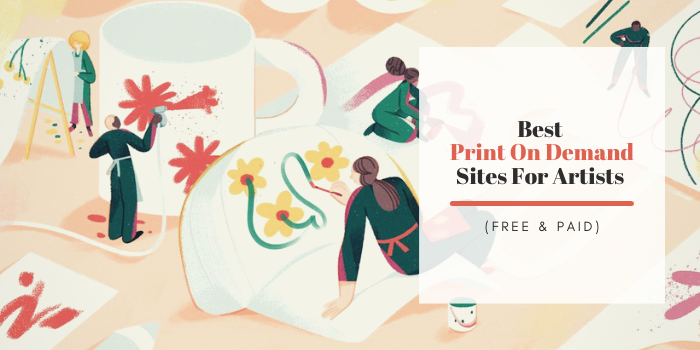 10 Best Print On Demand Sites For Artists (Free & Paid)