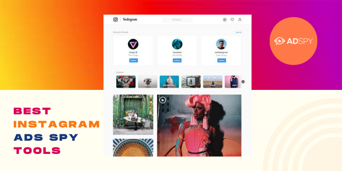 7 Best Instagram Ads Spy Tools