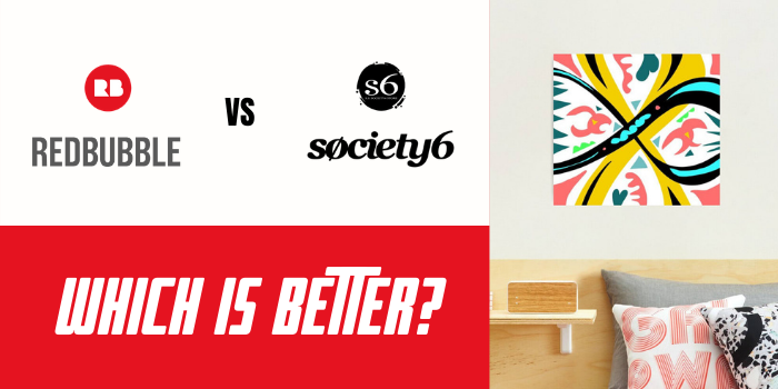 Redbubble Vs Society6 – Which Is Better?