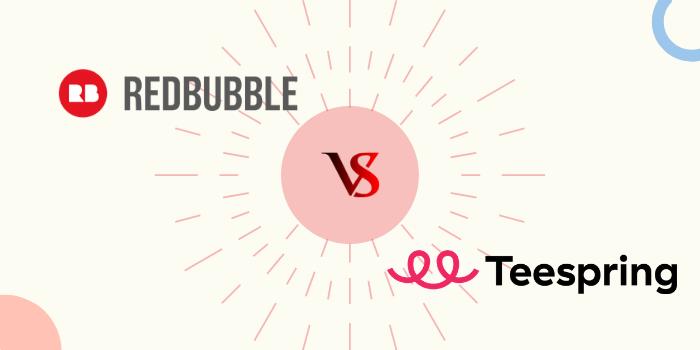 Redbubble Vs Teespring