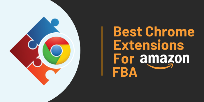 10 Best Chrome Extensions For Amazon FBA