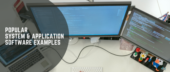 popular system & application software examples